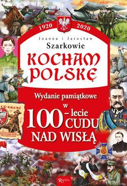 100-lecie Cudu nad Wisłą Kocham Polskę (J. i J.Szarkowie)