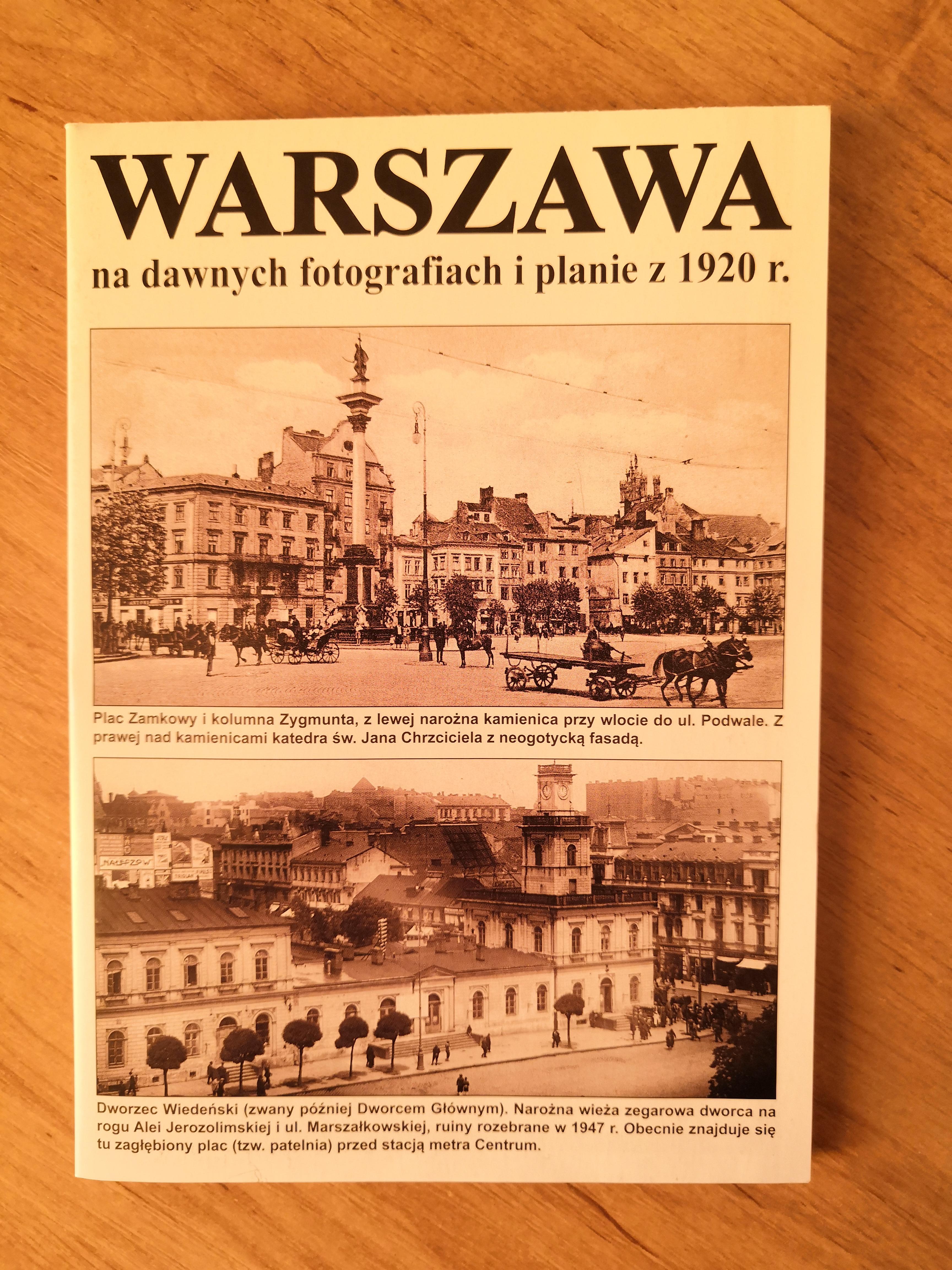 Warszawa na dawnych fotografiach i planie z 1920 r. (J.A.Krawczyk)