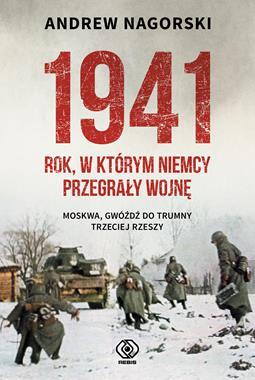 1941 Rok, w którym Niemcy przegrały wojnę (A.Nagorski)