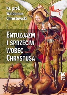 Entuzjazm i sprzeciw wobec Chrystusa (W.Chrostowski)