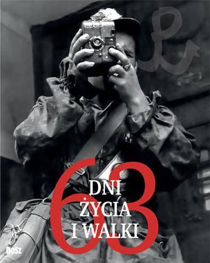 63 dni życia i walki (opr. J.Łoziński)