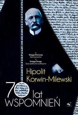 70 lat wspomnień T.1/2 (H.Korwin-Milewski)
