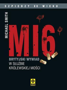 MI6 Brytyjski wywiad w latach 1909-1939 (M.Smith)