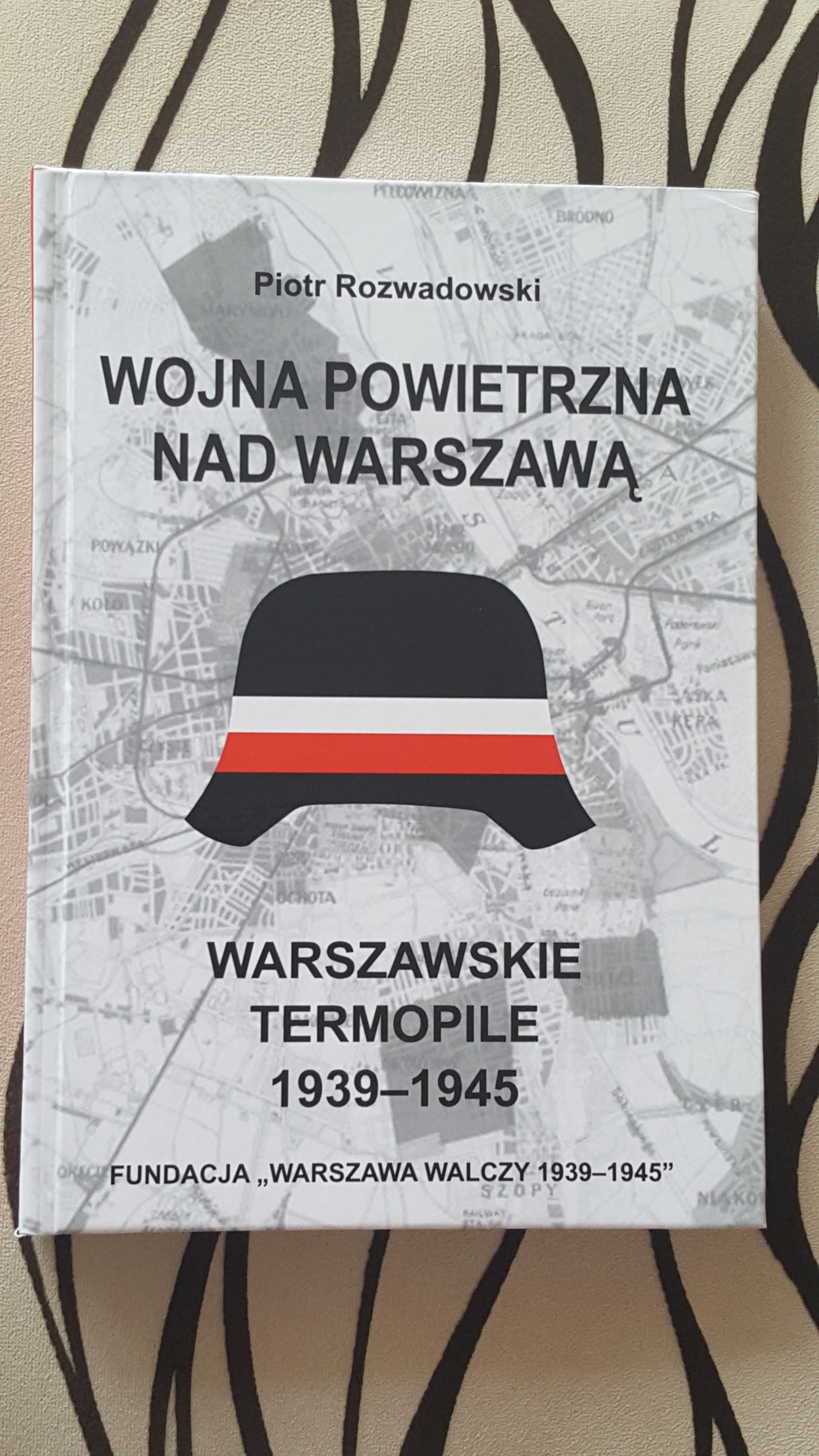 Wojna powietrzna nad Warszawą Warszawskie Termopile (P.Rozwadowski)