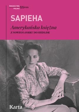 Amerykańska księżna Z Nowego Jorku do Siedlisk (V.Sapieha)
