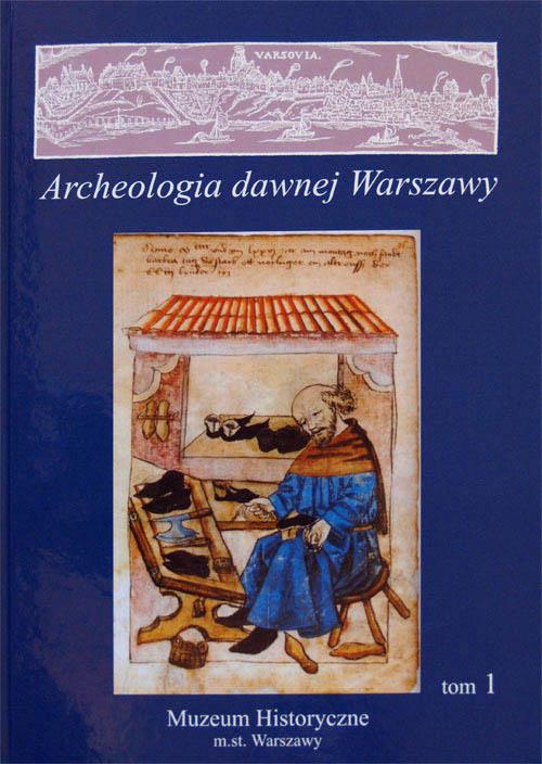 Archeologia dawnej Warszawy T.1 (opr.zbiorowe)