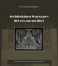 Architektura Warszawy II Rzeczpospolitej (A.Dybczyńska-Bułyszko)