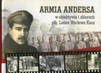 Armia Andersa w obiektywie i zbiorach płk. Leona Wacława Koca (opr.A.E.Wasilewska)