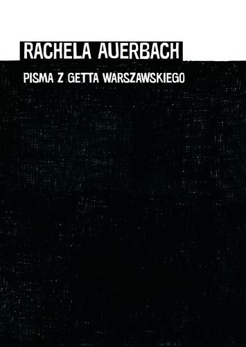 Pisma z Getta Warszawskiego (R.Auerbach)