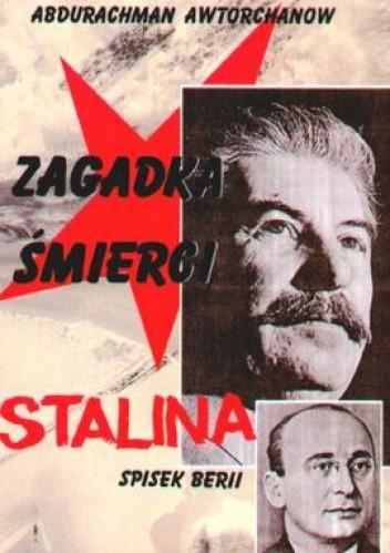 Zagadka śmierci Stalina Spisek Berii (A.Awtorchanow)