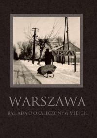 Warszawa Ballada o okaleczonym mieście (opr. R.Maciej)