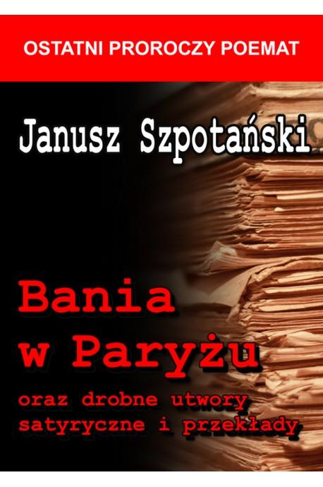 Bania w Paryżu oraz drobne utwory satyryczne i przekłady (J.Szpotański)