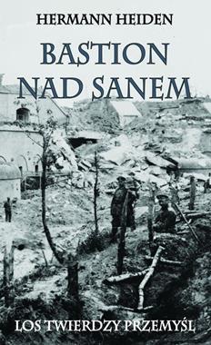 Bastion nad Sanem Los Twierdzy Przemyśl (H.Heiden)