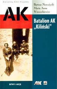 """Batalion AK """"Kiliński"""" Dokumenty z Powstania Warszawskiego (B.Nowożycki M.A.Wieczorkiewicz)"""