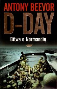 D-Day Bitwa o Normandię (A.Beevor)