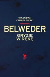 Belweder gryzie w rękę (W.Chmielewski)