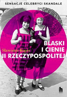 Blaski i cienie II Rzeczypospolitej (S.Koper)