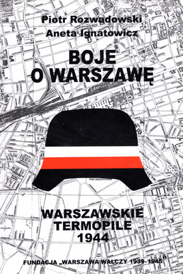 Boje o Warszawę Warszawskie Termopile (P.Rozwadowski A.Ignatowicz)