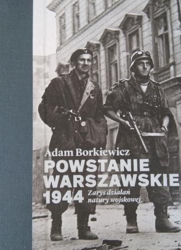 Powstanie Warszawskie 1944 Zarys działań wojennych (A.Borkiewicz)