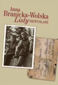 Listy niewysłane W.4 (A.Branicka-Wolska)