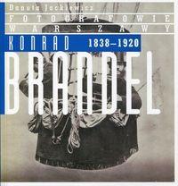 Konrad Brandel 1838-1920 Fotografowie Warszawy (D.Jackiewicz)