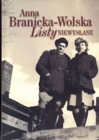 Listy niewysłane (A.Branicka-Wolska)