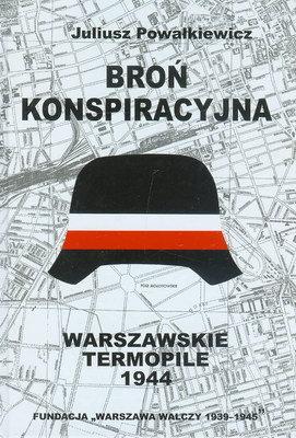 Broń konspiracyjna Warszawskie Termopile (J.Powałkiewicz)