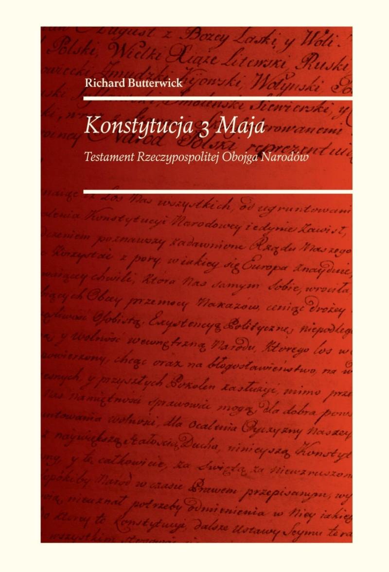 Konstytucja 3 Maja Testament Rzeczypospolitej Obojga Narodów (R.Butterwick)