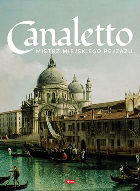 Canaletto Mistrz miejskiego pejzażu (L.Ristujczina)