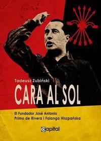 Cara al Sol El Fundator Jose Antonio Primo de Rivera i Falanga Hiszpańska (T.Zubiński)