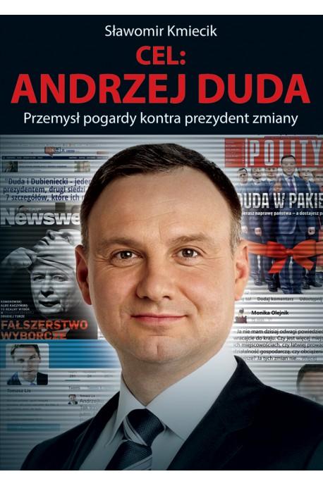 Cel Andrzej Duda Przemysł pogardy kontra prezydent zmiany (S.Kmiecik)
