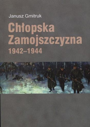 Chłopska Zamojszczyzna 1942-1944 (J.Gmitruk)