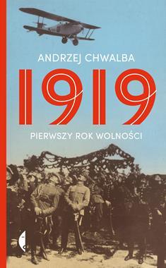 1919 Pierwszy rok wolności (A.Chwalba)