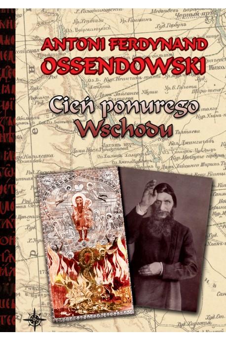 Cień ponurego Wschodu (za kulisami życia rosyjskiego) (A.F.Ossendowski)