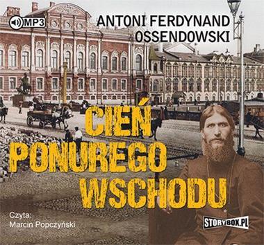 Cień ponurego Wschodu CD mp3 (A.F.Ossendowski)