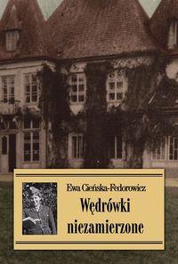 Wędrówki niezamierzone (E.Cieńska-Fedorowicz)