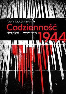 Codzienność Sierpień-wrzesień 1944 (T.Sułowska-Bojarska)
