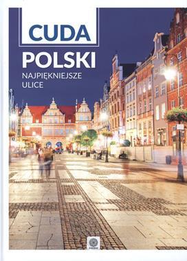 Cuda Polski Najpiękniejsze ulice Album (opr.zbiorowe)