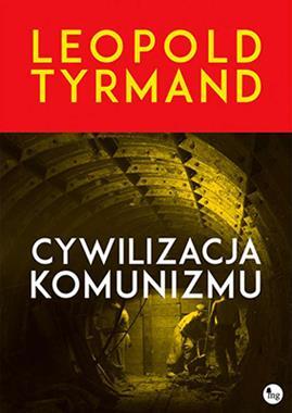 Cywilizacja komunizmu (L.Tyrmand0