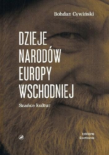 Dzieje narodów Europy Wschodniej Szańce kultur (B.Cywiński)