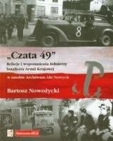 """""""Czata 49"""" Relacje i wspomnienia zołnierzy batalionu AK (B.Nowożycki)"""