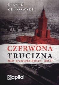 Czerwona trucizna Mity przeciwko polsce Akt II (L.Żebrowski)