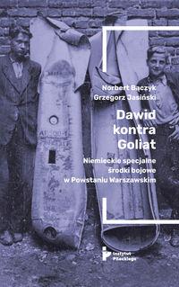 Dawid kontra Goliat Niemieckie specjalne środki bojowe w Powstaniu Warszawskim (N.Bączyk G.Jasiński)