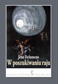 W poszukiwaniu raju (J.Delumeau)