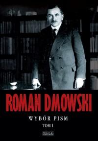 Wybór pism T.1 (R.Dmowski)