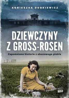 Dziewczyny z Gross-Rosen (A.Dobkiewicz)