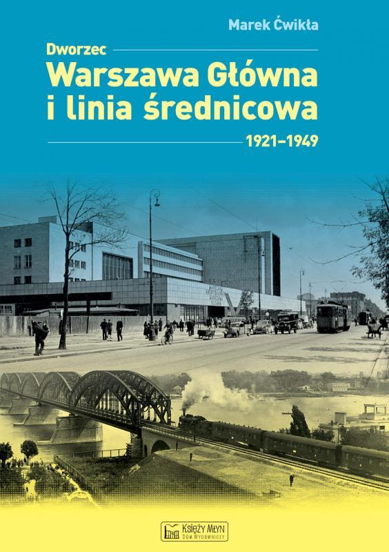 Dworzec Warszawa Główna i linia średnicowa 1921-1949 (M.Ćwikła)