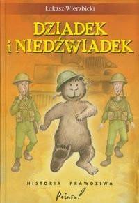 Dziadek i niedźwiadek Historia prawdziwa (Ł.Wierzbicki)