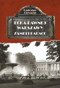 Zamki i pałace Echa dawnej Warszawy T.7 (R.Głowacki)