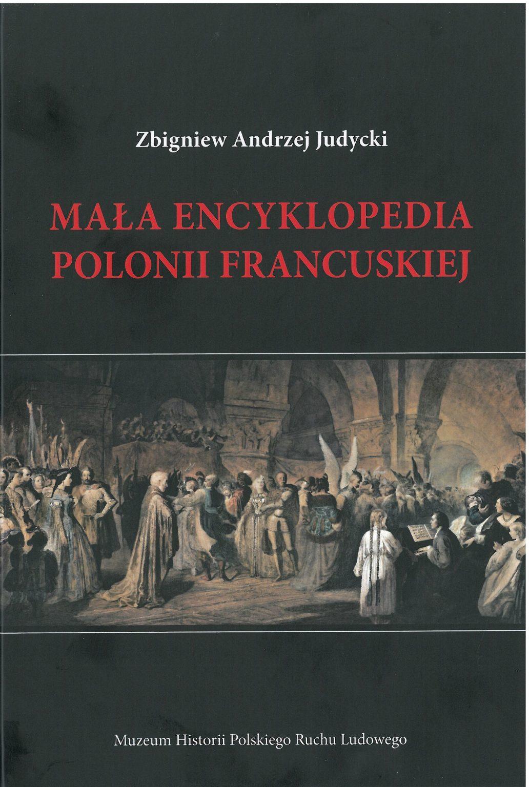 Mała encyklopedia Polonii Francuskiej (Z.A.Judycki)